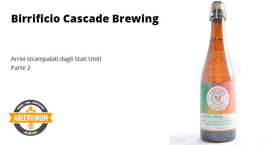 Cascade Brewing  - Arrivi strampalati dagli USA [Parte 2]