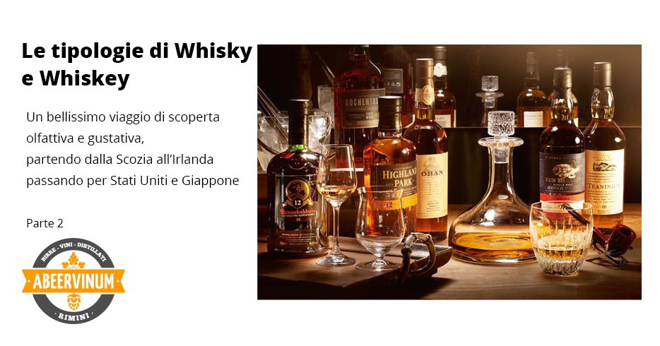 Le tipologie di Whisky e Whiskey - Parte 2