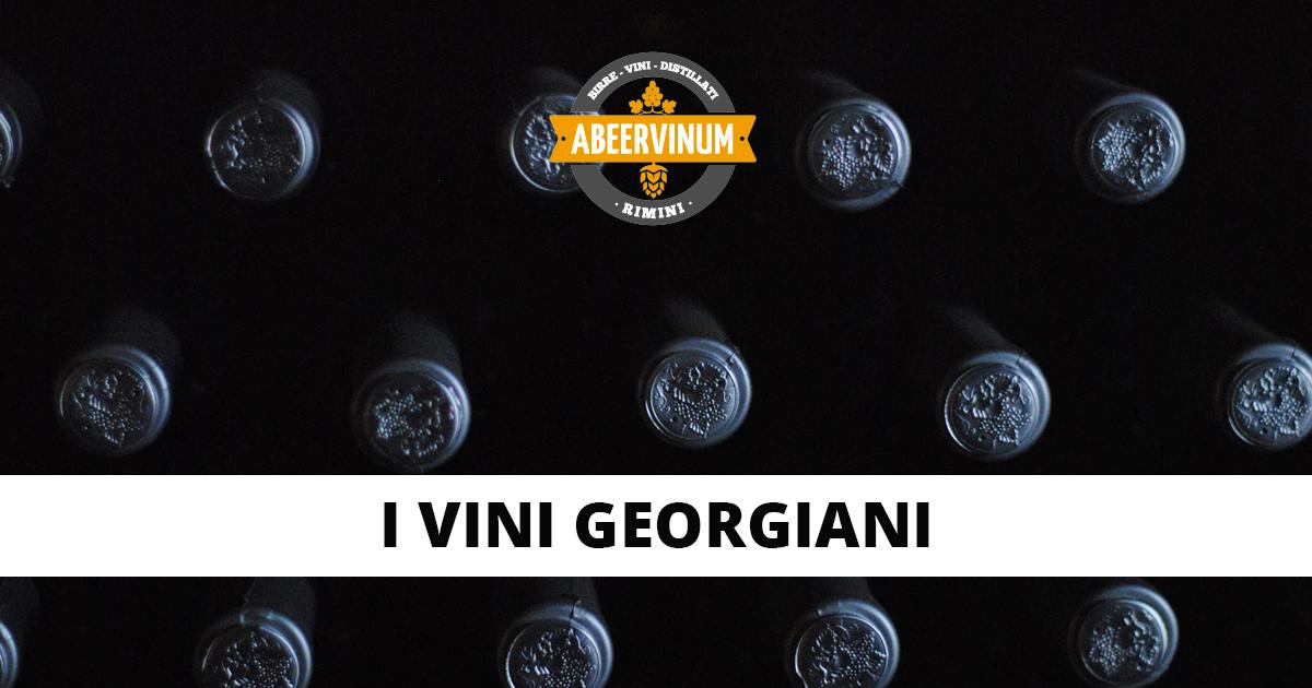 Conosciamo i Vini Georgiani